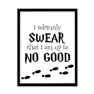 Motivational Inspirational Positive Affirmation Quote Print Poster Up to no good