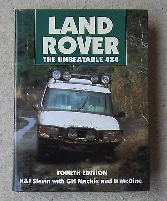 LAND ROVER , THE UNBEATABLE 4X4 by SLAVIN,MACKIE & MCDINE, 4TH EDITION 1996