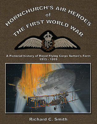 Hornchurch's RFC Air Heroes of the First World War - Author signed copy