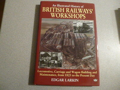 An Illustrated History of British Railways' Workshops By Edgar Larkin