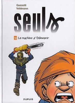 -- Seuls -- La Machine A Demourir --  T10  -- Eo --
