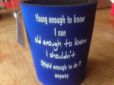 "FUNNY Stubby Holder ""YOUNG ENOUGH TO KNOW I CAN"""