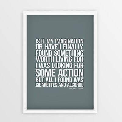 Oasis Cigarettes and Alcohol Lyrics Art Print Great Gift Idea For Oasis Fans