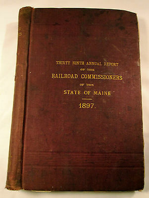 1897 State of Maine 39th Annual Report Railroad Commissioners Book
