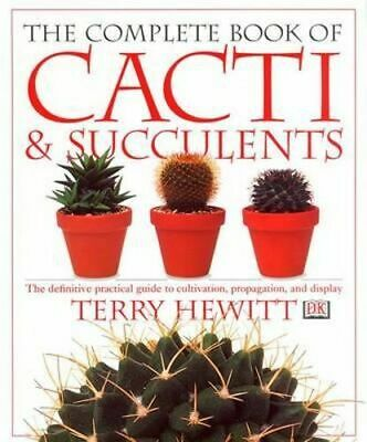 NEW The Complete Book of Cacti and Succulents By Terry Hewitt Paperback