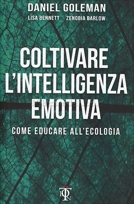 Libro Coltivare L'intelligenza Emotiva - Educare All'ecologia - Daniel Goleman