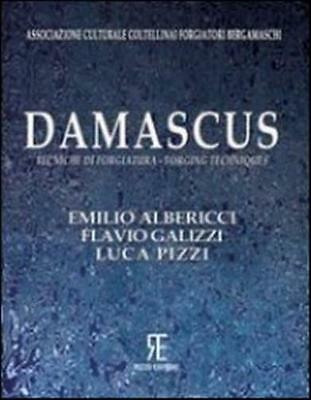 Damascus. Tecniche Di Forgiatura-Forging Techniques - 9788890335938 Emilio Alber