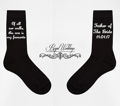 Of All Our Walks This One Is My Favorite Father Of The Bride Socks Wedding Socks