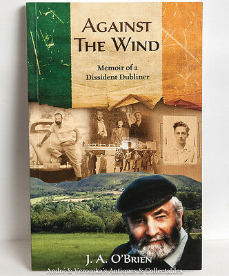 AGAINST THE WIND, Memoir of a DISSIDENT DUBLINER, Irish Australian History Book