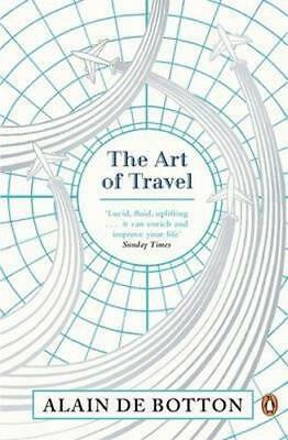 NEW The Art of Travel By Alain de Botton Paperback Free Shipping