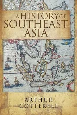NEW A History of Southeast Asia By Arthur Cotterell Paperback Free Shipping