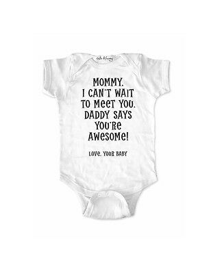 Mommy I can't wait to meet you. Daddy says you're Awesome! baby surprise