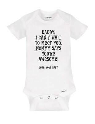 Daddy I can't wait to meet you. Mommy says you're Awesome! baby surprise