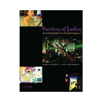 Practices of Looking: An Introduction to Visual Culture by Marita Sturken,