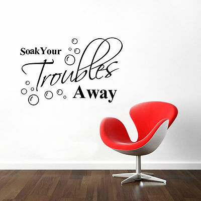 Soak Your Trouble Away Art Quote Wall Decal Decor BathRoom Vinyl Stickers