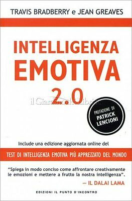 Libro Intelligenza Emotiva 2.0 - Travis Bradberry E Jean Greaves