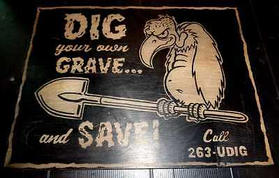 Unique Hand Painted Dig Your Own Grave Vulture Wooden Sign