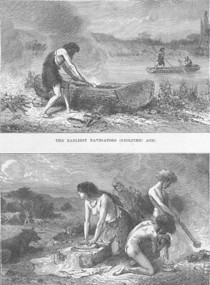 NEOLITHIC. The earliest navigators; Bread-making in the Neolithic Age 1893