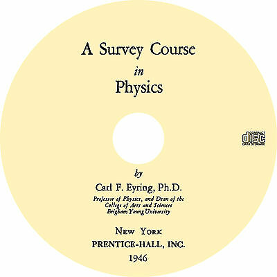 A Survey Course in Physics (1946) by Carl F. Eyring - Book on CD