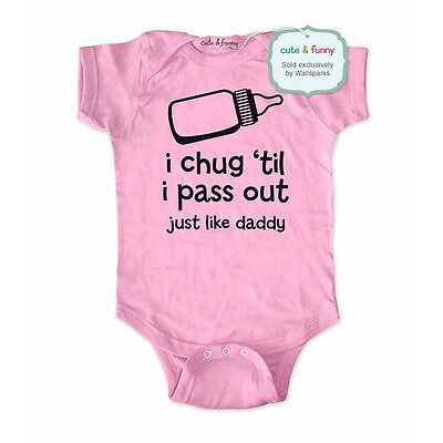 i chug 'til i pass out just like daddy funny baby one piece bodysuit gift