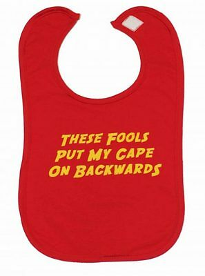 Baby Moo's (v1) THESE FOOLS PUT MY CAPE ON BACKWARDS Funny Baby Bib / Gift BNWT