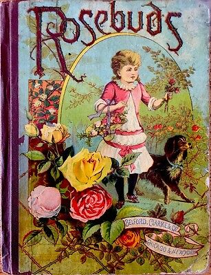 ROSEBUDS ~ Antique 1880's Victorian Children's STORY & Poetry Book