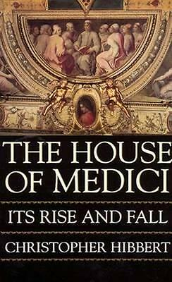 NEW The House of Medici By Christopher Hibbert Paperback Free Shipping