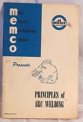 Principles of Arc Welding by Miller Electric Manufacturing Company 18 pp Welders