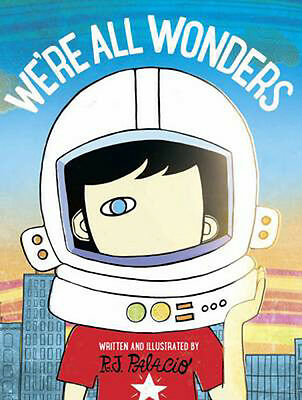 We're All Wonders | R. J. Palacio