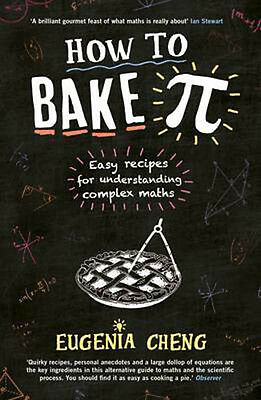 How to Bake Pi: Easy Recipes for Understanding Complex Maths | Eugenia Cheng
