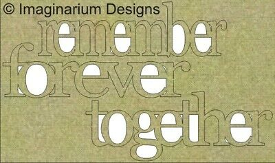 NEW Imaginarium Designs, chipboard words, remember forever together.