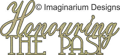 NEW Imaginarium Designs, chipboard words, Honouring the past, 89X41mm