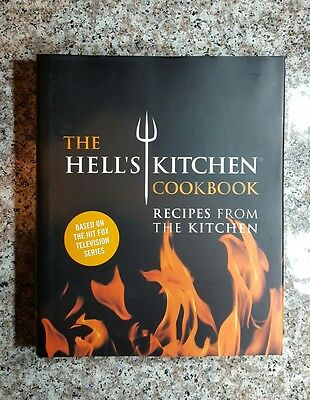 The Hell's Kitchen Cookbook: Recipes by Chefs of Hell's Kitchen - Hardcover NEW