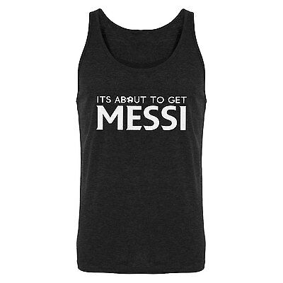 Tank Its About to Get Messi Mens Tank Top #4200