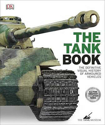 The Tank Book: The Definitive Visual History of Armoured Vehicles | DK