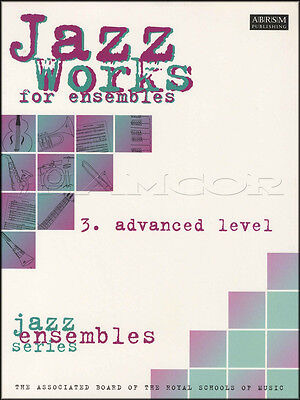 Jazz Works for Ensembles 3 Advanced Level Score & Parts Sheet Music Book ABRSM