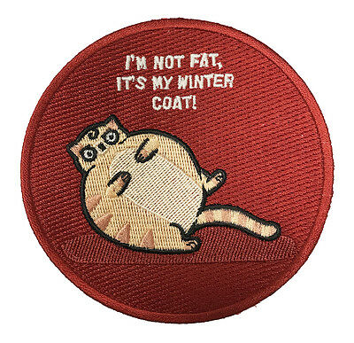 Not A Fat Cat My Winter Coat Iron On Patch On Shirt Jacket Vest New