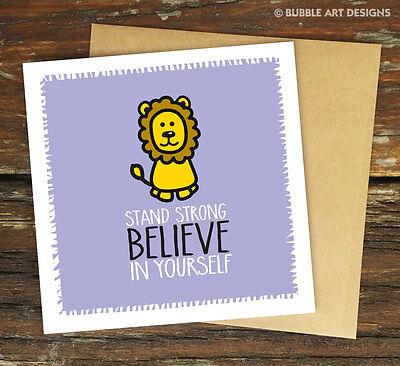 Stand Strong Believe In Yourself – Encouragement Greeting Card