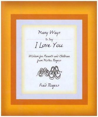 MANY WAYS TO SAY I LOVE YOU by Fred Rogers FREE SHIPPING hardcover mr mister