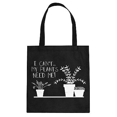 Tote I Can't My Plants Need Me! Cotton Canvas Tote Bag #3160