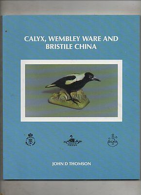 Calyx,wembley Ware,bristle China By(1St Ed)  John D Thompson Mint Condition 1989