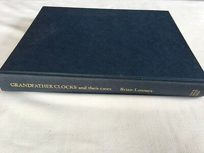 Grandfather Clocks and Their Cases by Brian Loomes Hardback Book (1985)