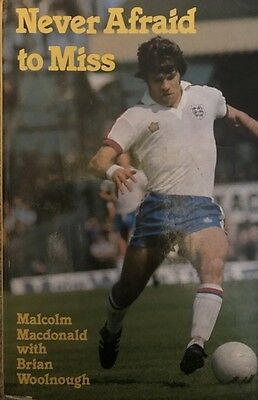 Signed Malcolm Macdonald Book Never Afraid To Miss Arsenal Newcastle + Proof