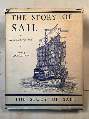 The Story of Sail by G.S. Laird Clowes, 1936, 1st Edition