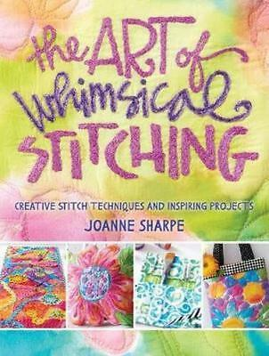 NEW The Art of Whimsical Stitching By JOANNE SHARPE Paperback Free Shipping