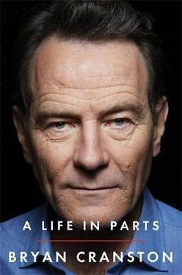 NEW A Life in Parts By Bryan Cranston Paperback Free Shipping