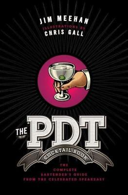 NEW The PDT Cocktail Book By Jim Meehan Hardcover Free Shipping