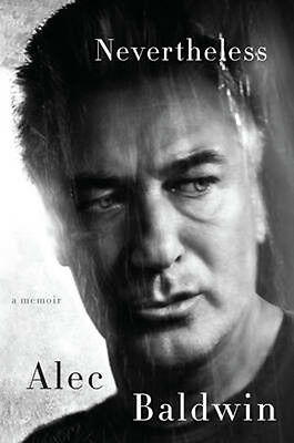 Nevertheless: A Memoir | Alec Baldwin