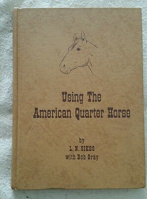Using the American Quarter Horse Book L.N. Sikes with Bob Gray 1958 Rare Antique