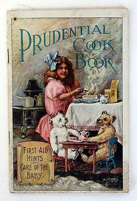 Great Advertising 1910/1911 Prudential Cook Book - Care Of The Baby